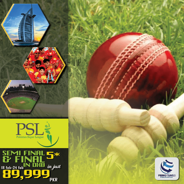 PSL PACKAGE-Semi Final and Final 5 *