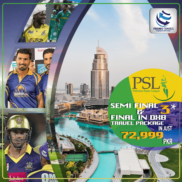 PSL 3*** Holiday Travel and Tour Package for Semi Final and Final Matches